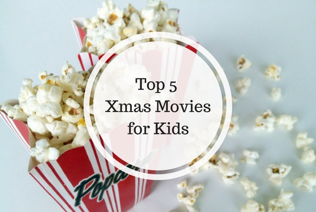 Top 5 Xmas Moviesfor Kids
