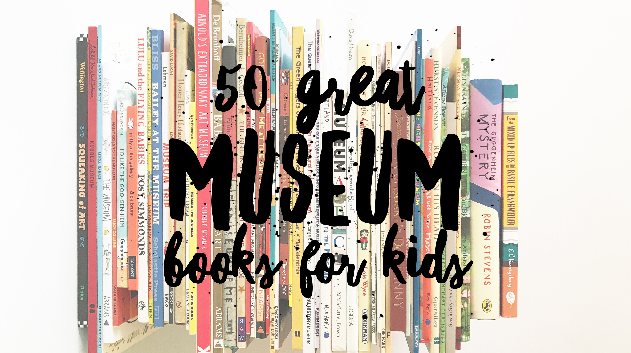 50 Great Museum Books for Kids