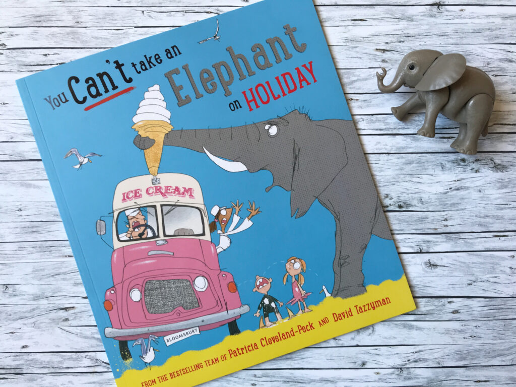 You Can't Take an Elephant on Holiday Picture Book